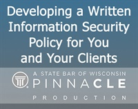 Image of Developing a Written Information Security Policy for You & Your Client