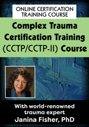Janina Fisher's Trauma Treatment Telehealth Certification Course: Integrating Proven Approaches & Online Therapy to Help Clients Heal in Society's New Normal