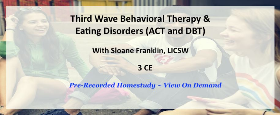 Third Wave Behavioral Therapy & Eating Disorders (ACT and DBT)