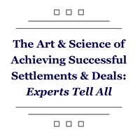 Image of The Arts & Science of Achieving Successful Settlements and Deals: Expe