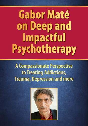 Gabor Maté on Deep and Impactful Psychotherapy