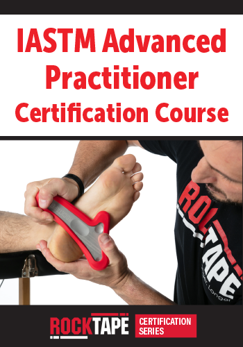 IASTM Advanced Practitioner Certification Course: Evidence-Based Treatment for Pain, Mobility & Neurological Issues