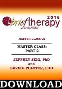 Image of BT16 Master Class Part 02 - Jeffrey Zeig, PhD and Erving Polster, PhD