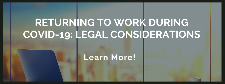 Returning to work during Covid-19: Legal Considerations