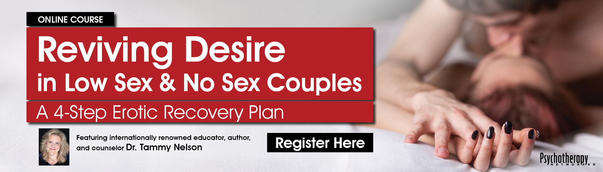 Reviving Desire in Low Sex & No Sex Couples: A 4-Step Erotic Recovery Plan