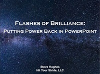 Flashes of Brilliance: Putting the Power Back in PowerPoint ® 2