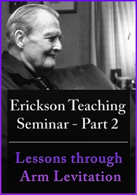 Image of A Teaching Seminar with Milton Erickson Part 2 - Lessons Through Arm L