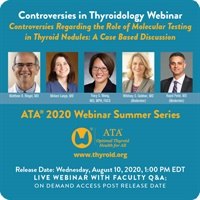 Controversies in Thyroidology Webinar Controversies Regarding the Role of Molecular Testing in Thyroid Nodules: A Case Based Discussion