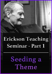 Image of A Teaching Seminar with Milton Erickson Part 1 - Seeding a Theme