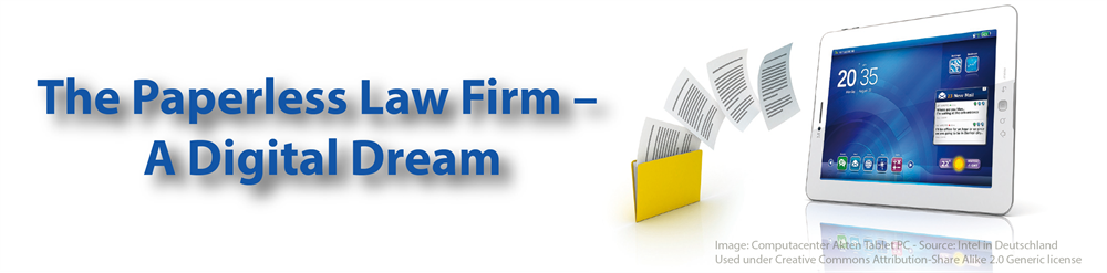 The Paperless Law Firm – A Digital Dream