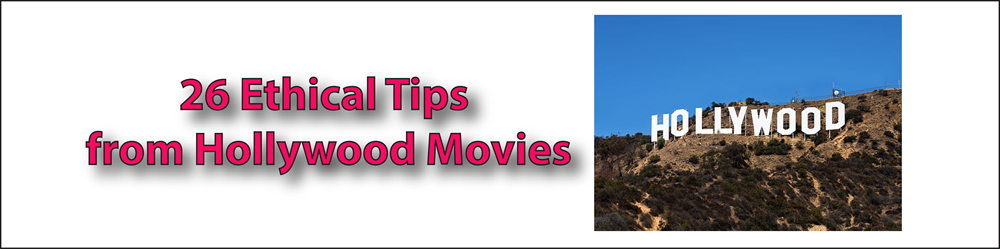 26 Ethical Tips from Hollywood Movies