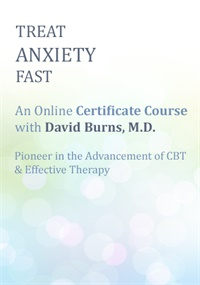 Image of Treat Anxiety Fast: CPD Certificate Course with Dr. David Burns