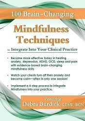 100 Brain-Changing Mindfulness Techniques to Integrate Into Your Clinical Practice 1