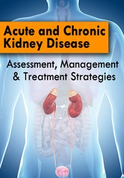 Image of Acute and Chronic Kidney Disease: Assessment, Management & Treatment S