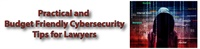 Ethics: Practical and Budget-Friendly Cybersecurity for Lawyers 2