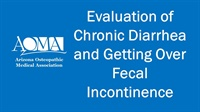Image of Evaluation of Chronic Diarrhea and Getting Over Fecal Incontinence