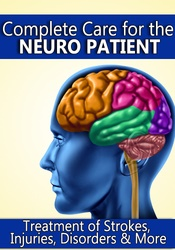 Image of Complete Care for the Neuro Patient: Treatment of Strokes, Injuries, D