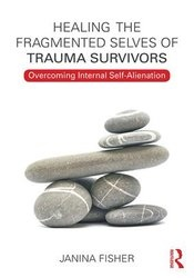 Image of Healing the Fragmented Selves of Trauma Survivors: Overcoming Internal