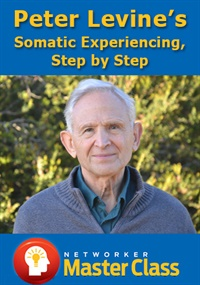 Image of Peter Levine's Somatic Experiencing, Step by Step: Master the body-ori