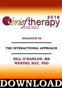Image of BT16 Dialogue 2 - The Interactional Approach - Bill O'Hanlon, M S and