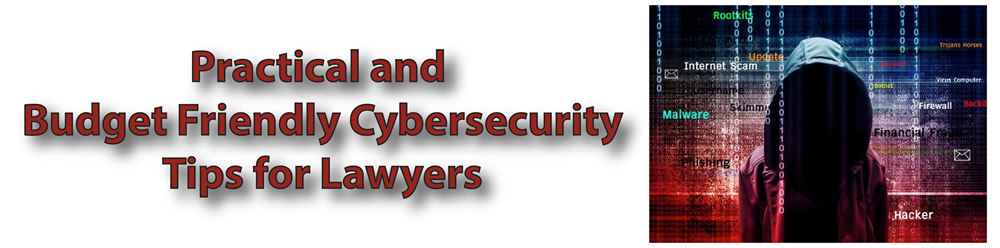 Ethics: Practical and Budget-Friendly Cybersecurity for Lawyers