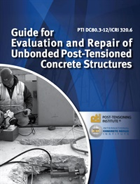 Image of 320.6-2012 (PDF) - Evaluation and Repair of Unbonded Post-Tensioned Co