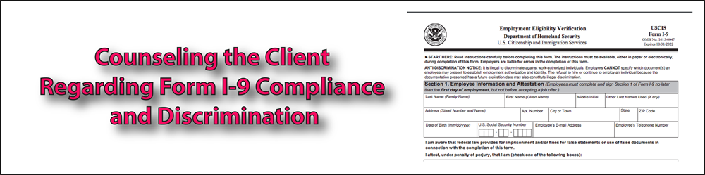 Counseling the Client Regarding Form I-9 Compliance and Discrimination