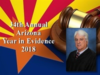 Image of 34th Annual Arizona Year in Evidence Seminar - Featuring Judge Crane M