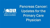 Image of Pancreas Cancer: Updates for the Primary Care Physician