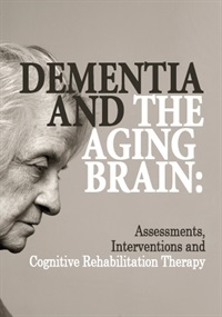 Image of Dementia and the Aging Brain: Assessments, Interventions and Cognitive