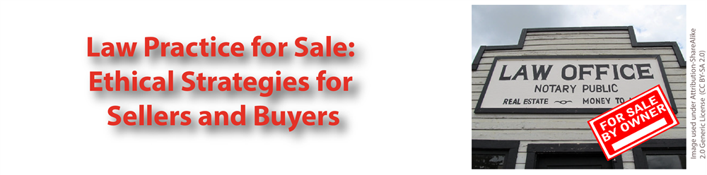 Law Practice for Sale: Ethical Strategies for Sellers and Buyers