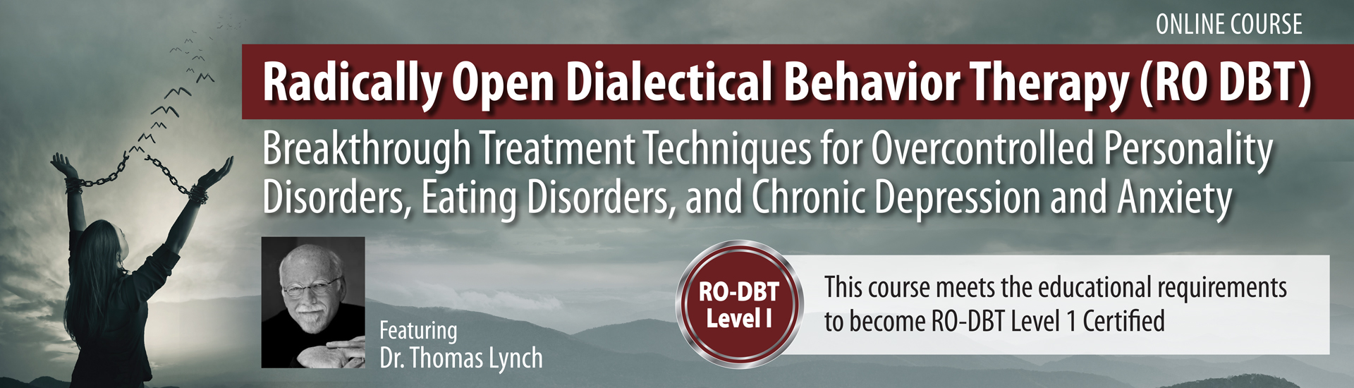 Radically Open Dialectical Behavior Therapy (RO DBT) Online Course