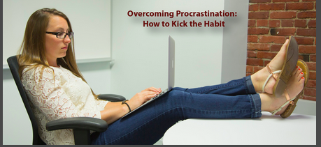 Overcoming Procrastination - How to Kick the Habit