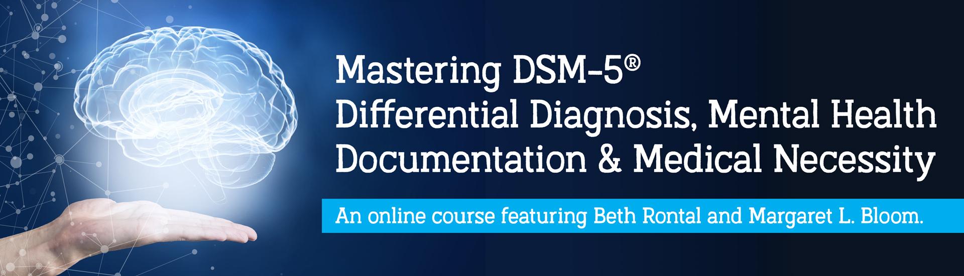 Mastering DSM-5®, Mental Health Documentation & Medical Necessity