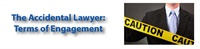 The Accidental Lawyer: Terms of Engagement 2