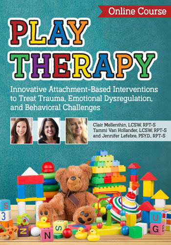 Play Therapy: Innovative Attachment-Based Interventions