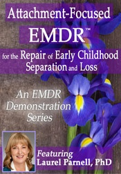 Image of Attachment-Focused EMDR for the Repair of Early Childhood Separation a