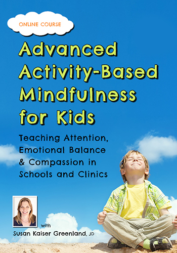 Advanced Activity-Based Mindfulness for Kids