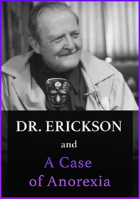 Image of Dr. Erickson and A Case of Anorexia