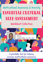 Multicultural Awareness & Diversity Essential Cultural Self-Assessment Worksheet Collection