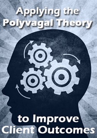 Image of Applying the Polyvagal Theory to Improve Client Outcomes