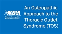 Image of An Osteopathic Approach to the Thoracic Outlet Syndrome (TOS)
