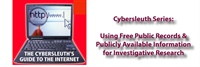 Cybersleuth Investigative Series...Using Free Public Records and Publicly Available Information for Investigative and Background Research 1