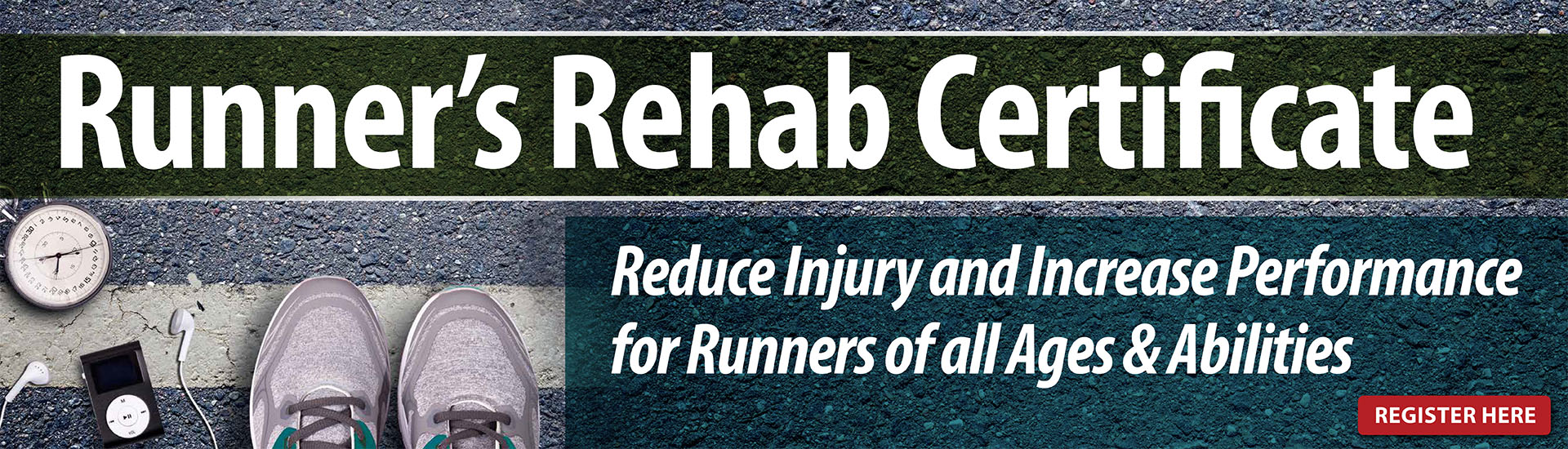 Runner's Rehab Certificate: Reduce Injury and Increase Performance for Runners of all Ages & Abilities