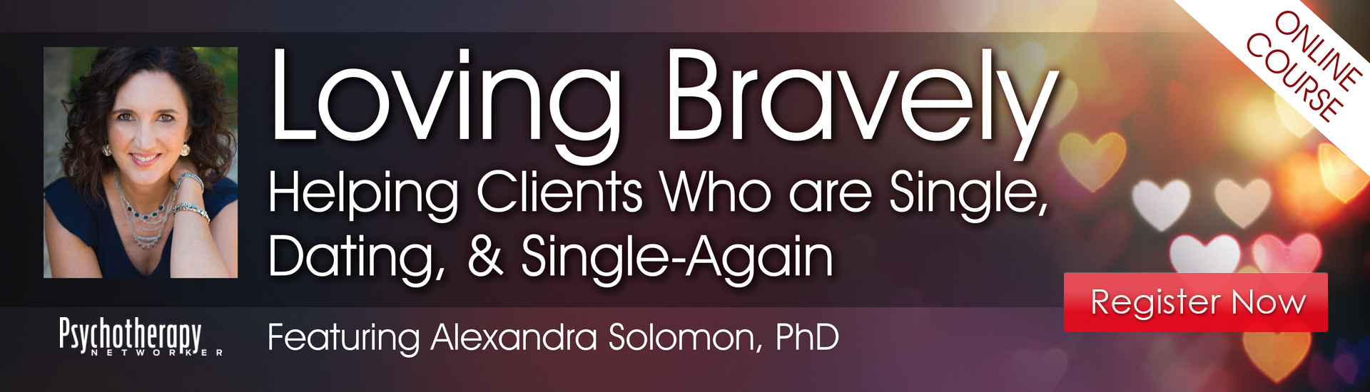 Loving Bravely: Helping Clients Who are Single, Dating, & Single-Again