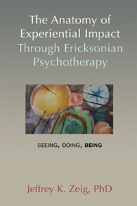 Image of The Anatomy of Experiential Impact through Ericksonian Psychotherapy