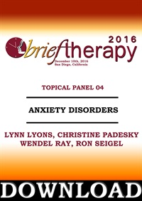 Image of BT16 Topical Panel 4 - Anxiety Disorders - Lynn Lyons, Christine Pades