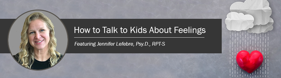 Free Video: How to Talk to Kids About Feelings
