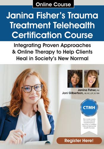 Janina Fisher's Trauma Treatment Telehealth Certification Course