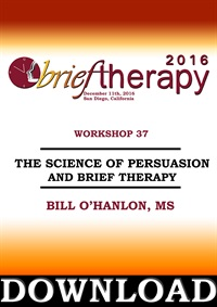 Image of BT16 Workshop 37 - The Science of Persuasion and Brief Therapy - Bill
